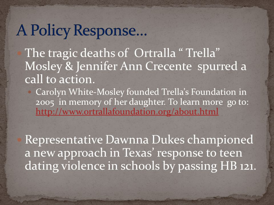 A Policy Response… The tragic deaths of Ortralla Trella Mosley & Jennifer Ann Crecente spurred a call to action.