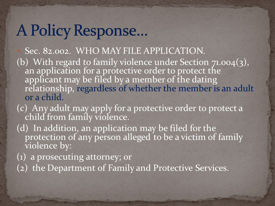A Policy Response… Sec. 82.002. WHO MAY FILE APPLICATION.