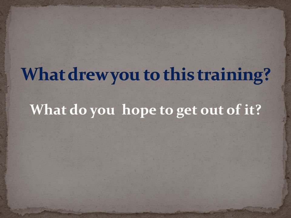 What drew you to this training