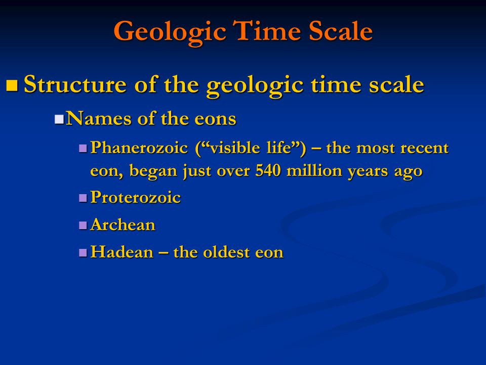 Geologic Time Scale Structure of the geologic time scale