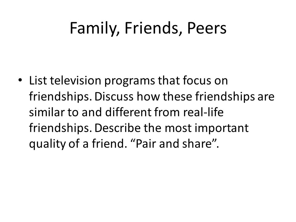 Family, Friends, Peers