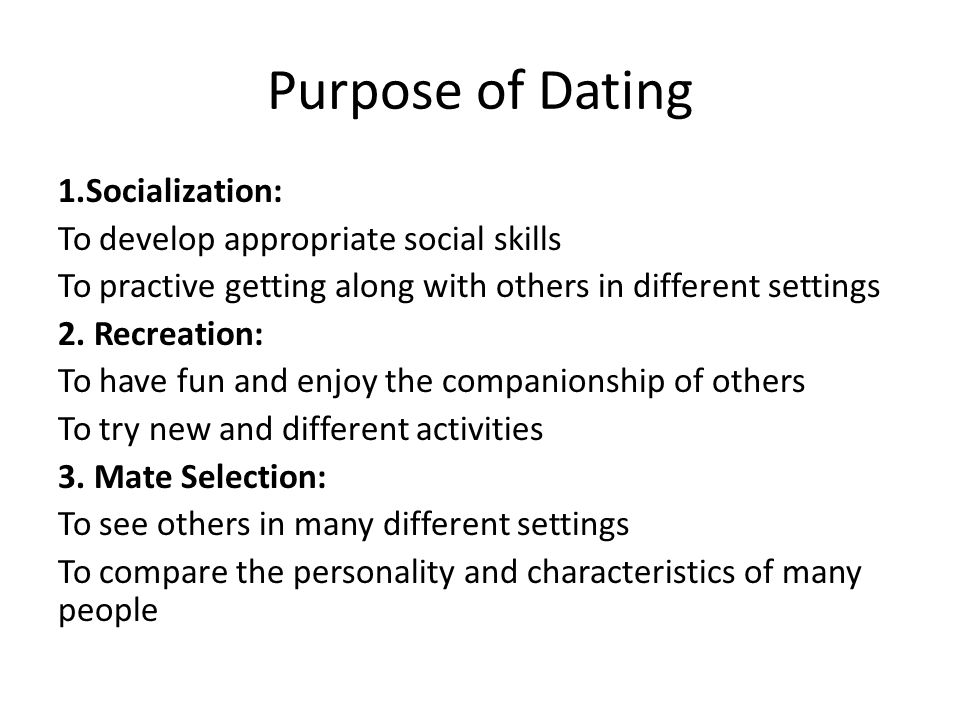 Purpose of Dating 1.Socialization: