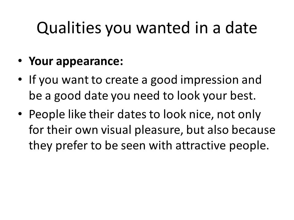 Qualities you wanted in a date