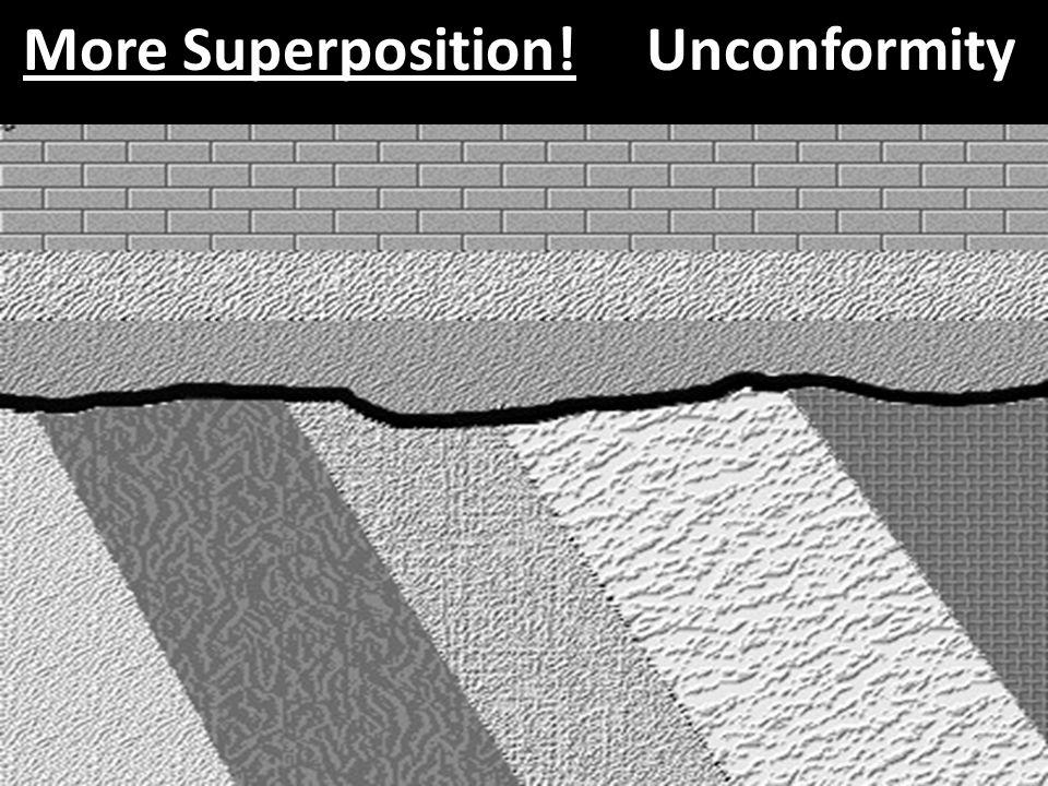 More Superposition! Unconformity