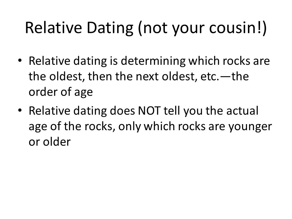 Relative Dating (not your cousin!)