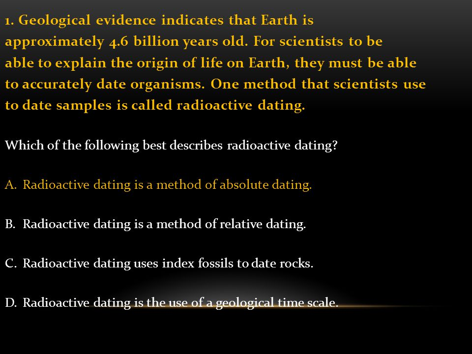 1. Geological evidence indicates that Earth is