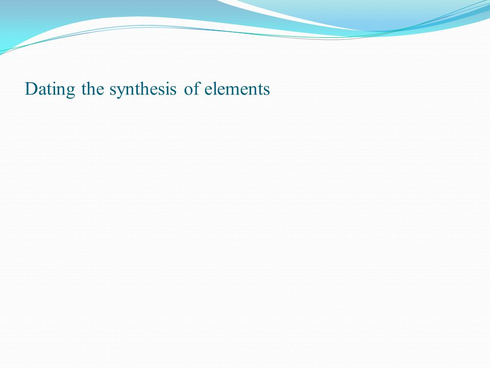Dating the synthesis of elements