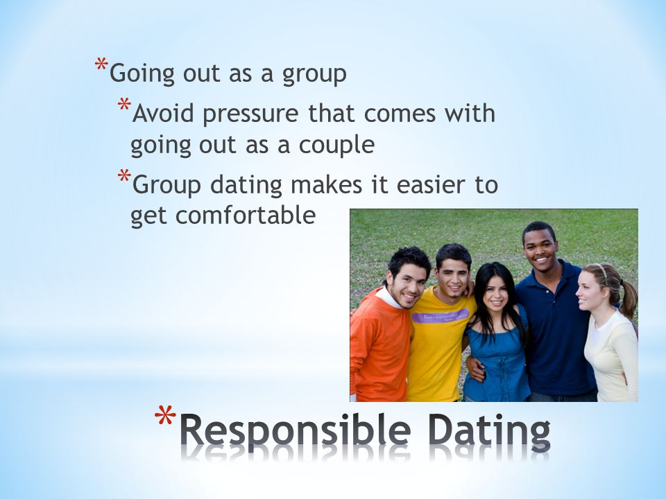 Responsible Dating Going out as a group