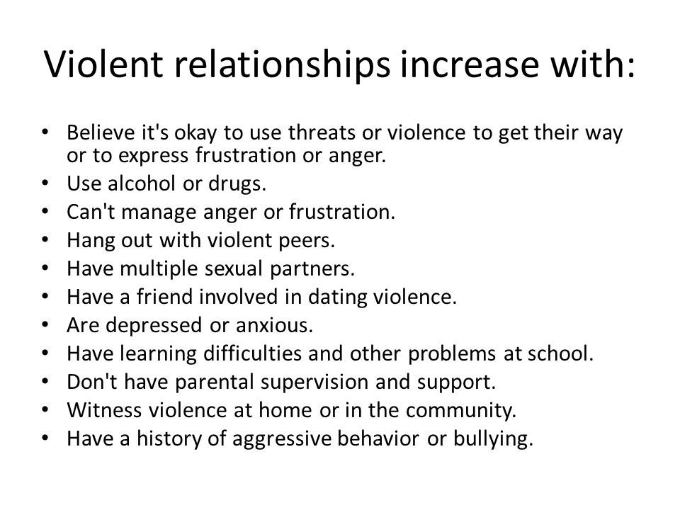 Violent relationships increase with: