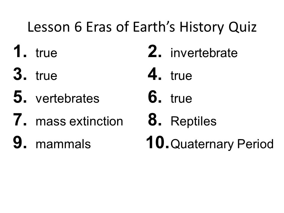 Lesson 6 Eras of Earth's History Quiz