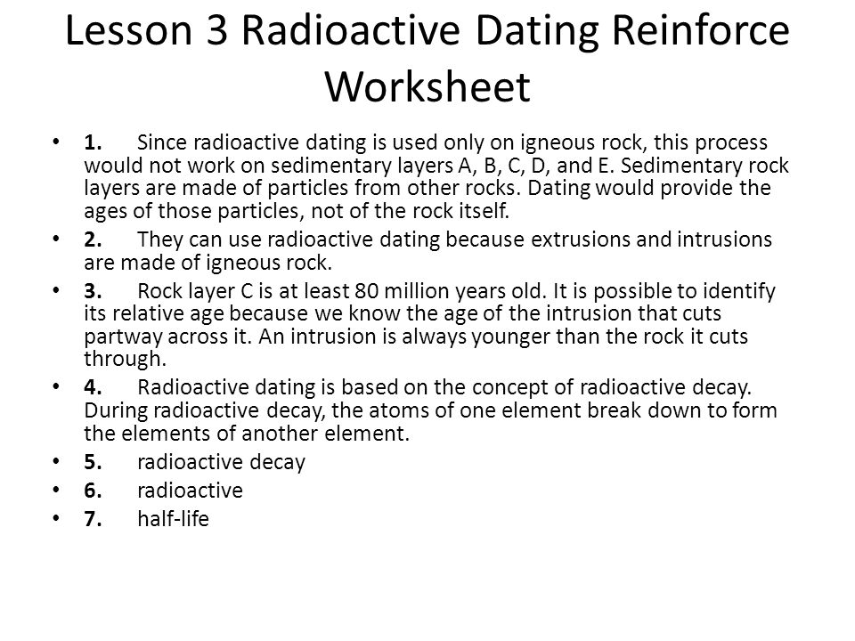 fossils and radioactive dating worksheet Radioactive dating game lab  you will use the radioactive decay rate and original-daughter element ratios of carbon-14 and  for fossils with no remaining.