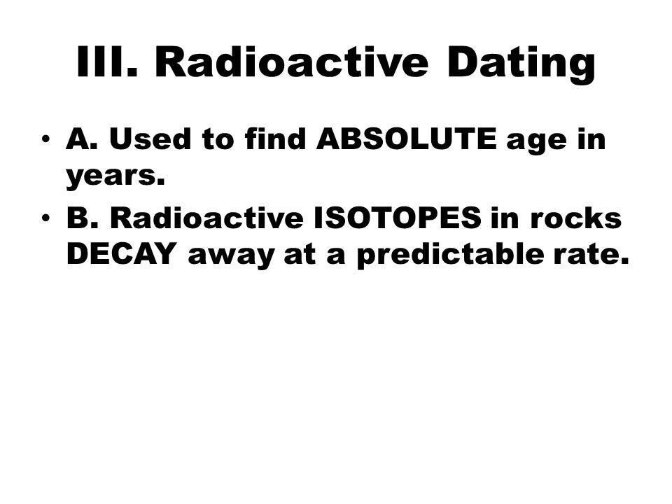 3 radioactive elements commonly used in the absolute dating