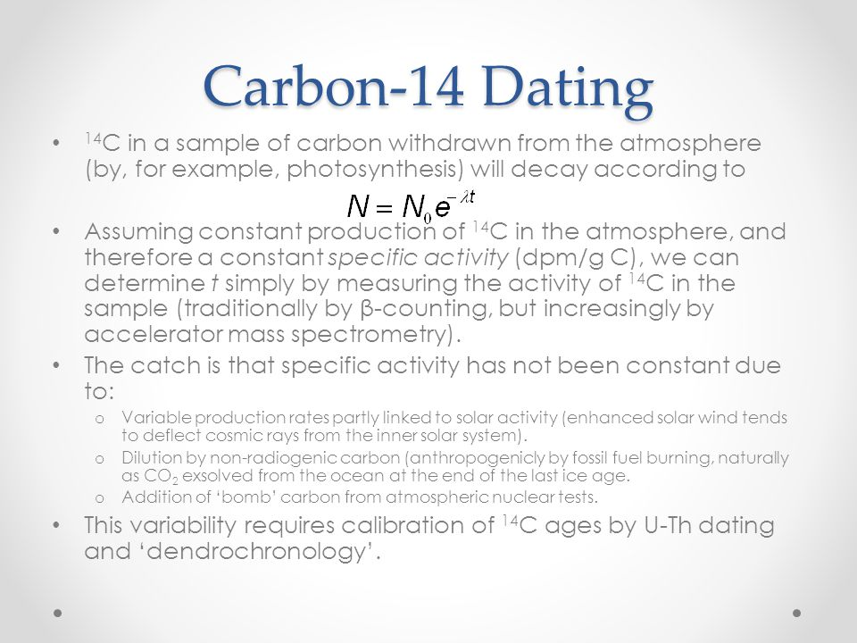 Carbon-14 Dating 14C in a sample of carbon withdrawn from the atmosphere (by, for example, photosynthesis) will decay according to.