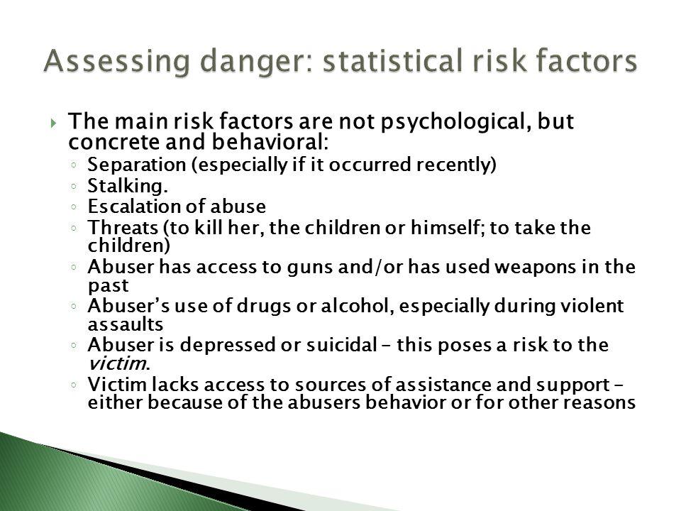 Assessing danger: statistical risk factors