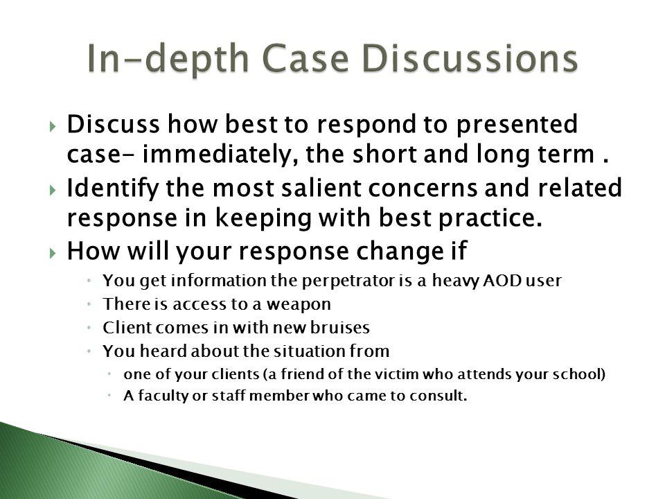 In-depth Case Discussions