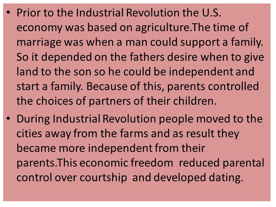 Prior to the Industrial Revolution the U. S