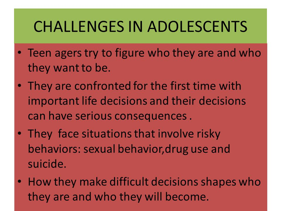 CHALLENGES IN ADOLESCENTS