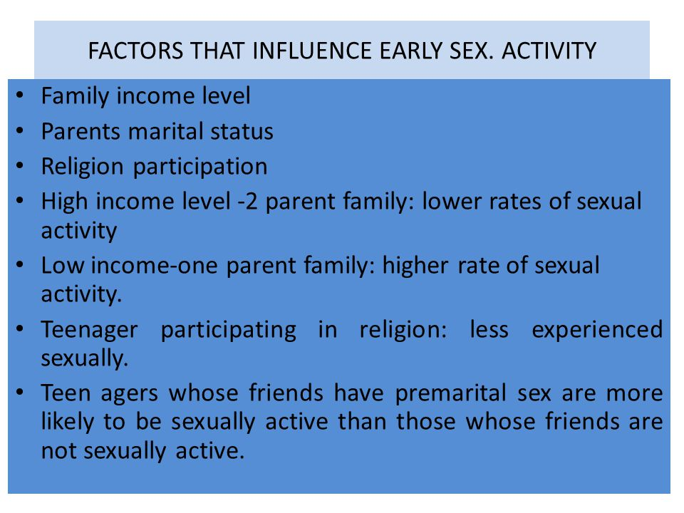 FACTORS THAT INFLUENCE EARLY SEX. ACTIVITY
