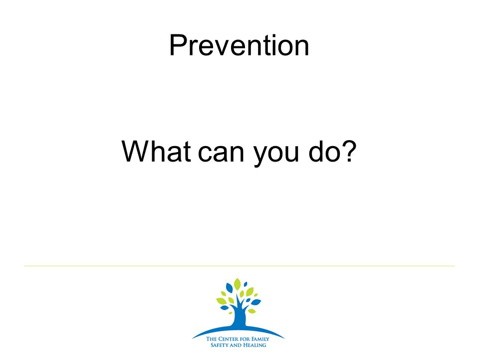 Prevention What can you do