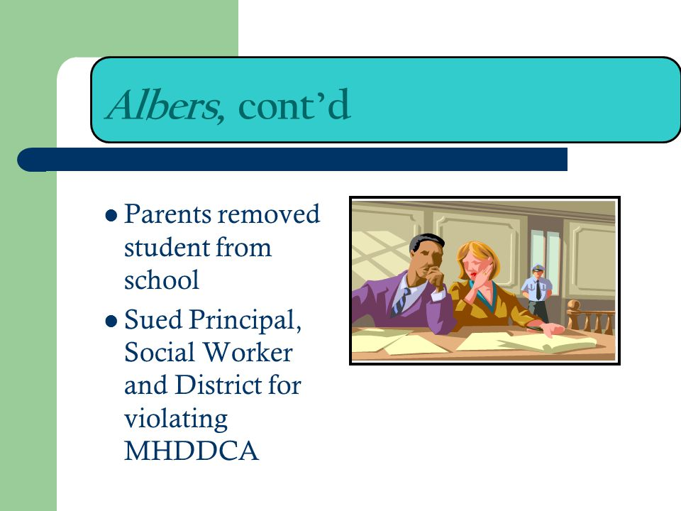 Albers, cont'd Parents removed student from school