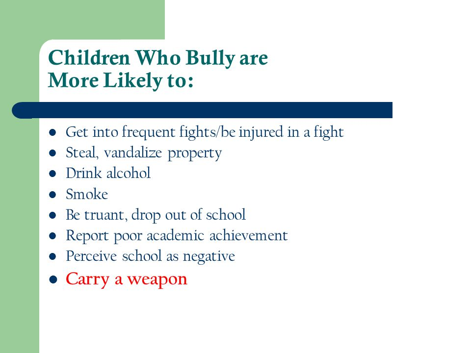 Children Who Bully are More Likely to: