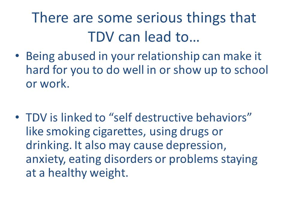 There are some serious things that TDV can lead to…