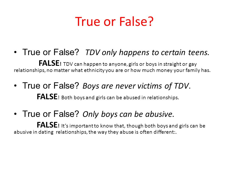 True or False True or False TDV only happens to certain teens.