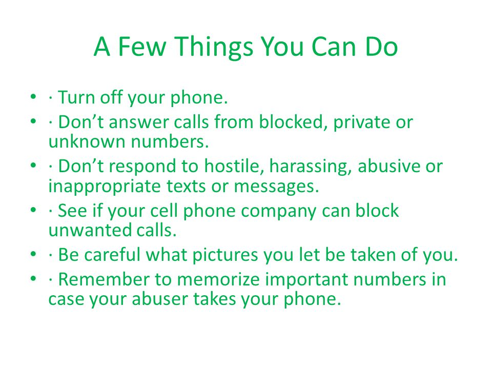 A Few Things You Can Do · Turn off your phone.