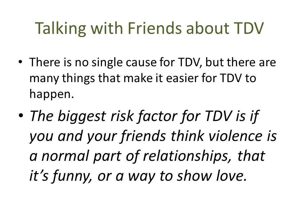 Talking with Friends about TDV
