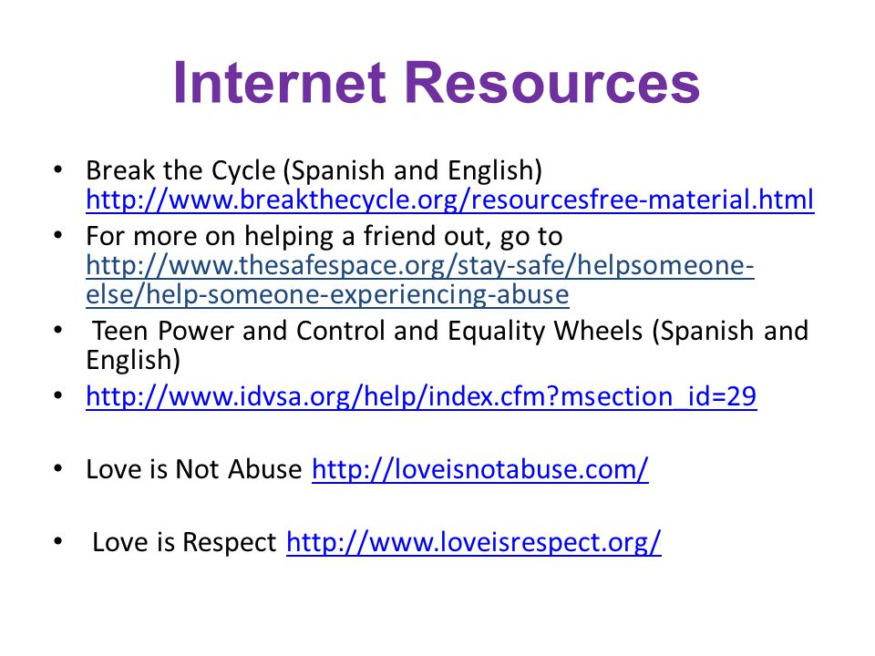 Internet Resources Break the Cycle (Spanish and English) http://www.breakthecycle.org/resourcesfree-material.html.