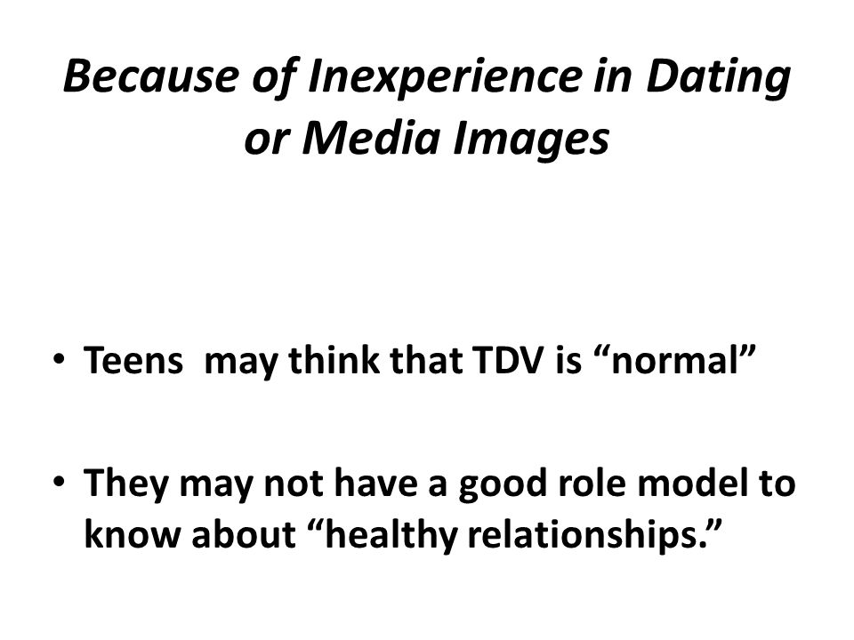 Because of Inexperience in Dating or Media Images