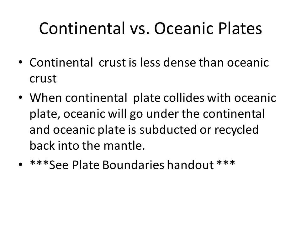 Continental vs. Oceanic Plates