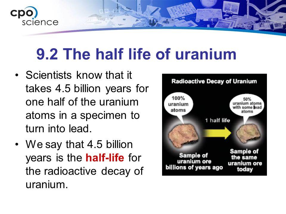 9.2 The half life of uranium