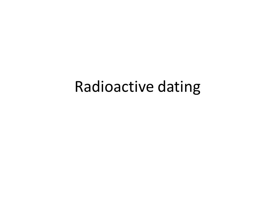 simple explanation of radioactive dating