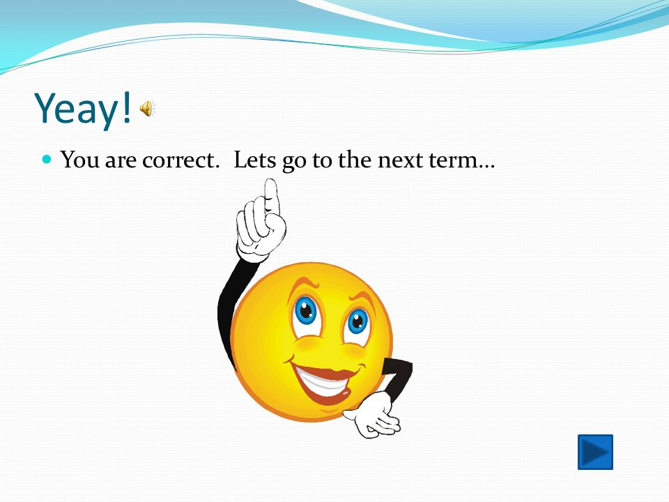 Yeay! You are correct. Lets go to the next term…
