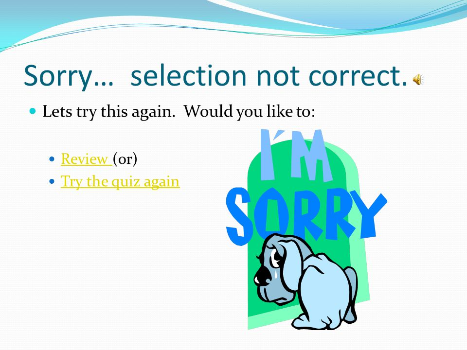 Sorry… selection not correct.