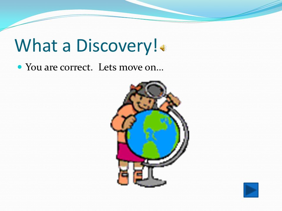 What a Discovery! You are correct. Lets move on…
