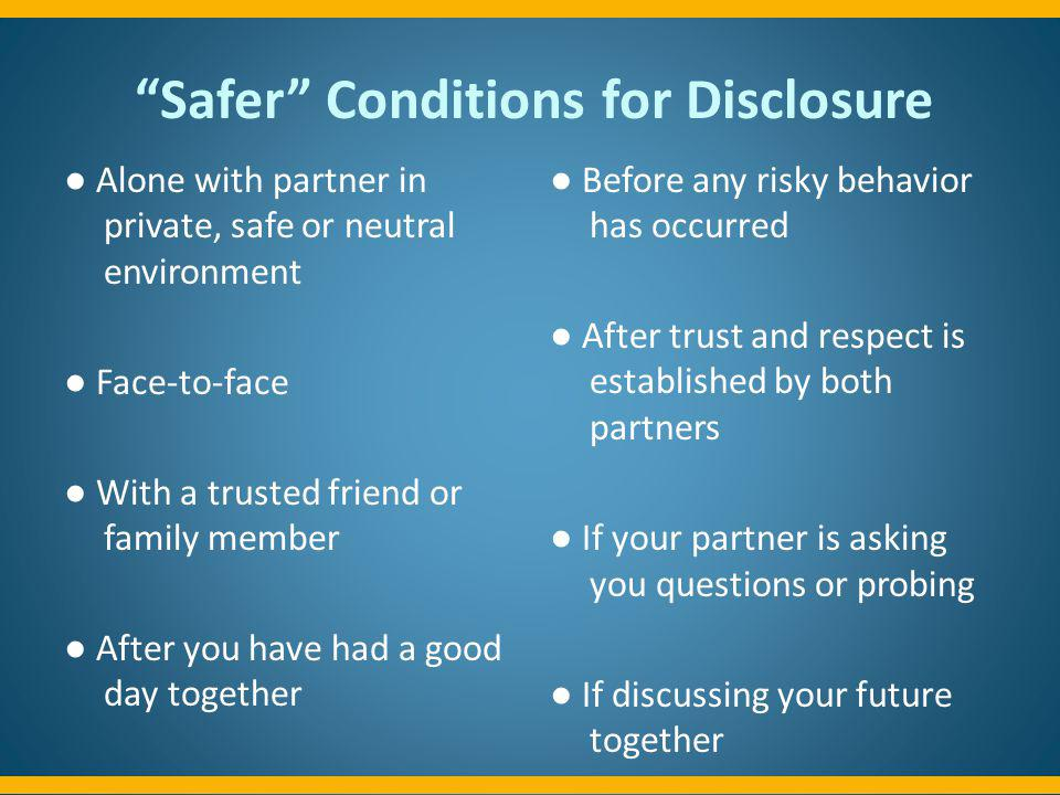 Safer Conditions for Disclosure