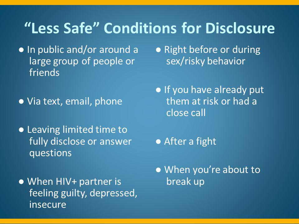 Less Safe Conditions for Disclosure