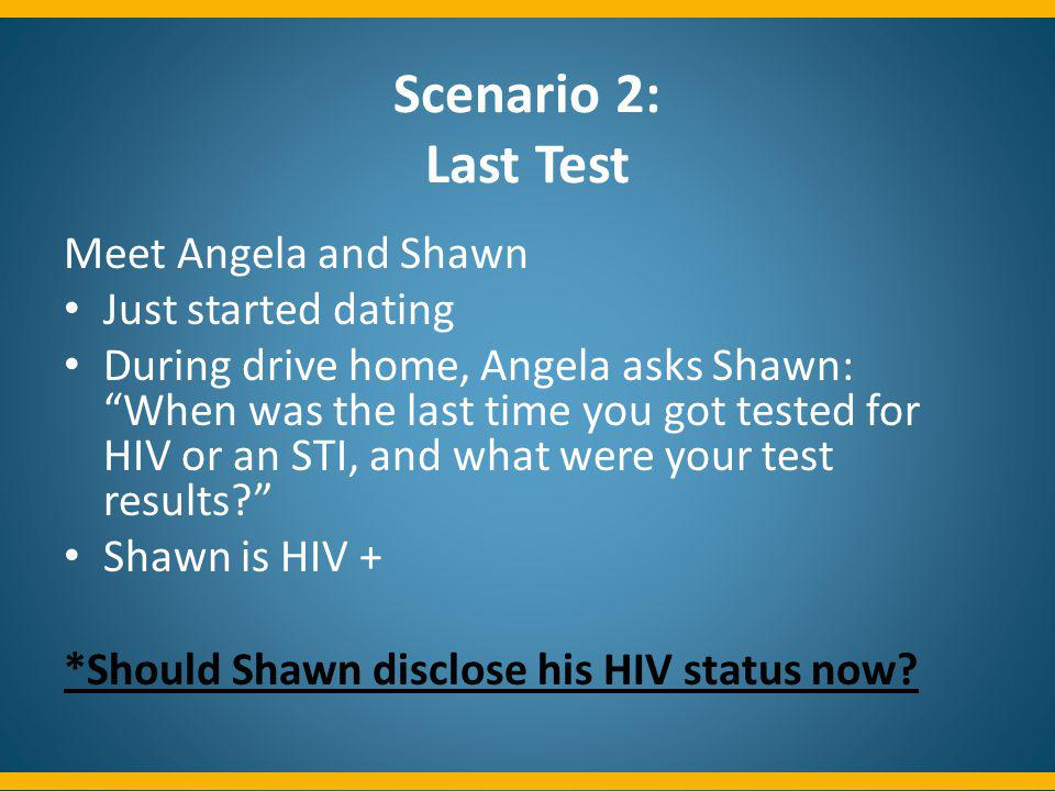 Scenario 2: Last Test Meet Angela and Shawn Just started dating
