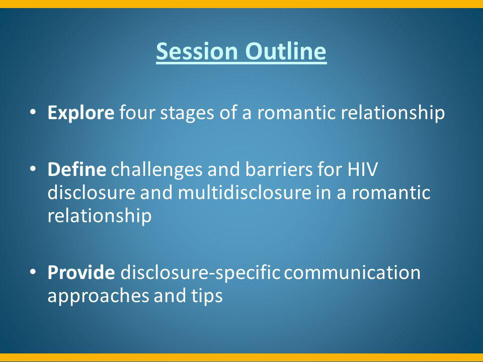 Session Outline Explore four stages of a romantic relationship