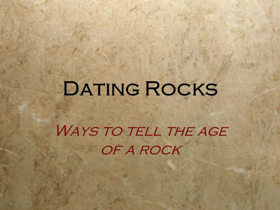 Ways to tell the age of a rock