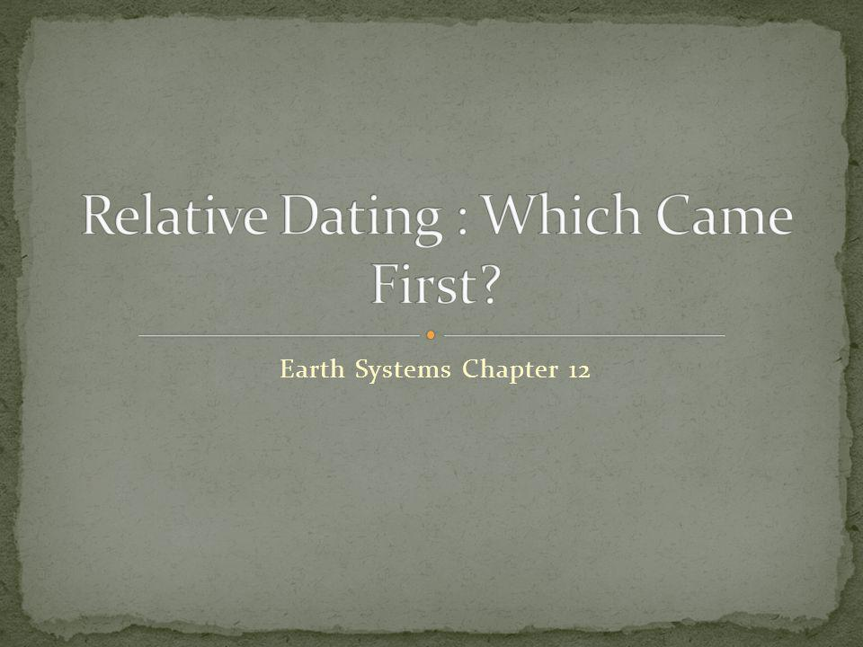 Relative Dating : Which Came First