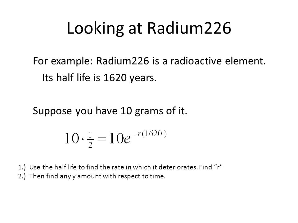 Looking at Radium226 For example: Radium226 is a radioactive element.