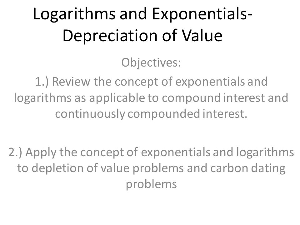 Logarithms and Exponentials-Depreciation of Value