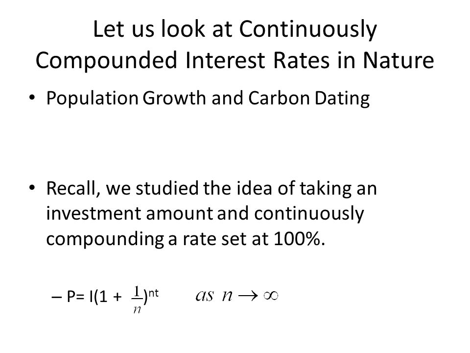 Let us look at Continuously Compounded Interest Rates in Nature