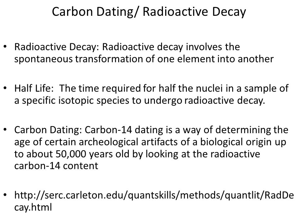 Carbon dating involves determining the age of artifacts by