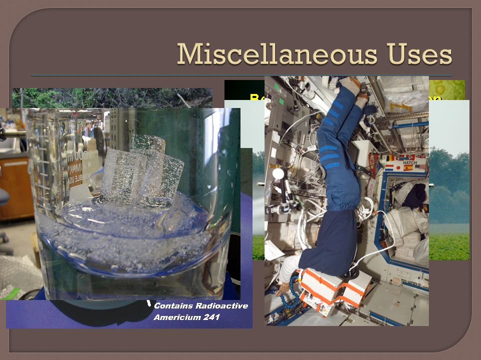 Miscellaneous Uses Irradiation of food