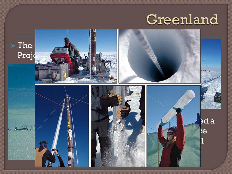 Greenland The Greenland Ice Sheet Project 2 drill site