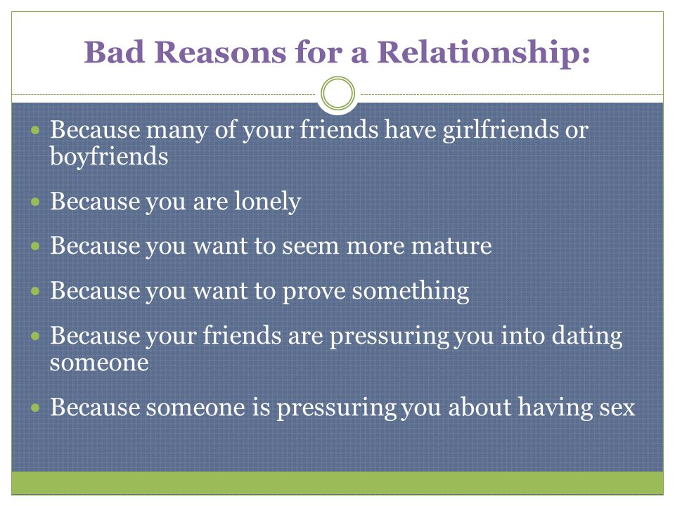 Bad Reasons for a Relationship: